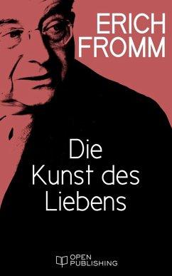 Die Kunst des Liebens (eBook, ePUB) - Fromm, Erich