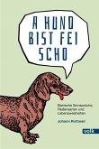 A Hund bist fei scho (eBook, ePUB)