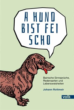 A Hund bist fei scho (eBook, ePUB) - Rottmeir, Johann