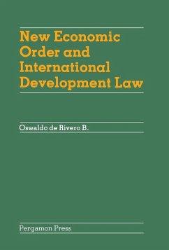 New Economic Order and International Development Law (eBook, PDF) - B., Oswaldo de Rivero