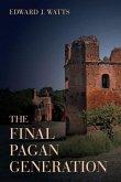The Final Pagan Generation (eBook, ePUB)