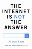 The Internet is Not the Answer (eBook, ePUB)