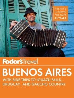 Fodor's Buenos Aires (eBook, ePUB) - Fodor'S Travel Guides