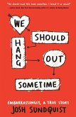We Should Hang Out Sometime (eBook, ePUB)