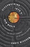 Sleepwalking into a New World (eBook, ePUB)