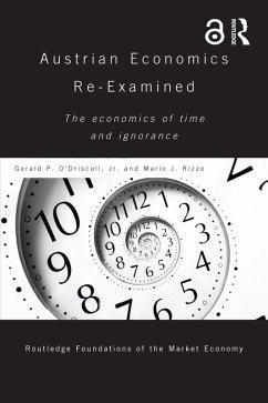 Austrian Economics Re-examined (eBook, ePUB) - O'Driscoll Jr, Gerald P; Rizzo, Mario