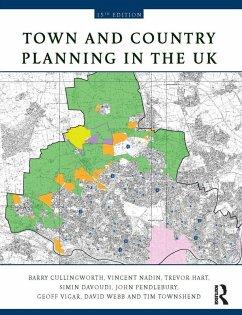 Town and Country Planning in the UK (eBook, PDF) - Cullingworth, Barry; Nadin, Vincent; Hart, Trevor; Davoudi, Simin; Pendlebury, John; Vigar, Geoff; Webb, David; Townshend, Tim