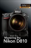 Mastering the Nikon D810 (eBook, ePUB)