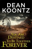 You Are Destined To Be Together Forever [an Odd Thomas short story] (eBook, ePUB)