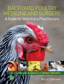 Backyard Poultry Medicine and Surgery (eBook, ePUB)