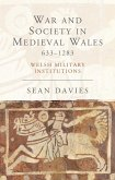 War and Society in Medieval Wales 633-1283 (eBook, ePUB)