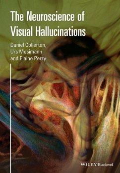 The Neuroscience of Visual Hallucinations (eBook, PDF)