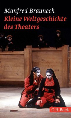 Kleine Weltgeschichte des Theaters (eBook, ePUB) - Brauneck, Manfred