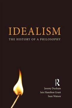 Idealism (eBook, ePUB) - Dunham, Jeremy; Hamilton Grant, Iain; Watson, Sean
