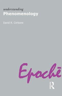 Understanding Phenomenology (eBook, ePUB) - Cerbone, David R.