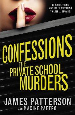 Confessions: The Private School Murders (eBook, ePUB) - Patterson, James