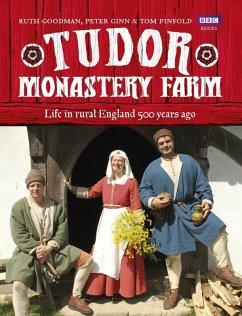 Tudor Monastery Farm (eBook, ePUB) - Ginn, Peter; Goodman, Ruth
