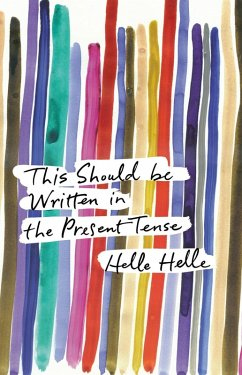 This Should Be Written in the Present Tense (eBook, ePUB) - Helle, Helle