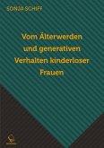 Vom Älterwerden und generativen Verhalten kinderloser Frauen (eBook, ePUB)