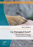 Co-Therapeut Hund? Über den Einsatz von Hunden in der psychiatrischen Praxis