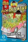Gefährliche Träume / Olchi-Detektive Bd.16 (eBook, ePUB)