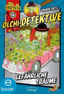 Gefährliche Träume / Olchi-Detektive Bd.16 (eBook, ePUB) - Dietl, Erhard; Iland-Olschewski, Barbara