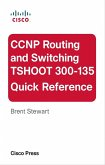 CCNP Routing and Switching TSHOOT 300-135 Quick Reference (eBook, PDF)