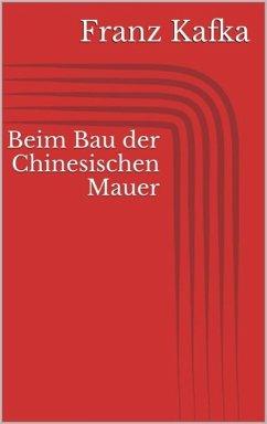 Beim Bau der Chinesischen Mauer (eBook, ePUB)