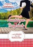 Aussteigen auf Bayerisch (eBook, ePUB)