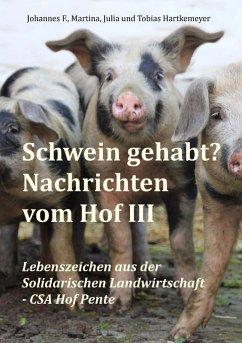 Schwein gehabt? Nachrichten vom Hof III (eBook, ePUB)