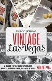 Discovering Vintage Las Vegas (eBook, ePUB)