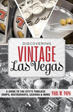 Discovering Vintage Las Vegas (eBook, ePUB) - Papa, Paul W.