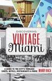 Discovering Vintage Miami (eBook, ePUB)
