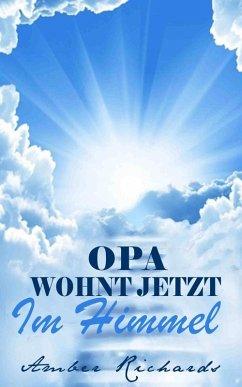 Opa Wohnt Jetzt Im Himmel (eBook, ePUB)