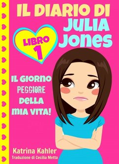 Il diario di Julia Jones - Libro 1: Il giorno p...