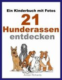Ein Kinderbuch Mit Fotos: 21 Hunderassen Entdecken (eBook, ePUB)