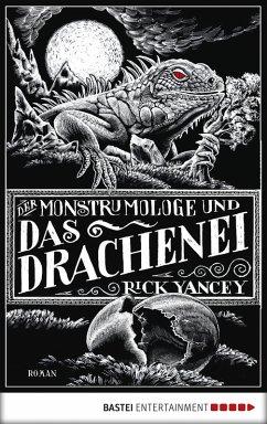 Der Monstrumologe und das Drachen-Ei / Monstrumologe Bd.4
