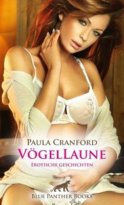 VögelLaune   16 Erotische Geschichten (eBook, ePUB) - Cranford, Paula