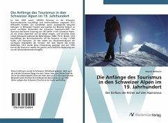 Die Anfänge des Tourismus in den Schweizer Alpen im 19. Jahrhundert