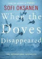 When the Doves Disappeared - Oksanen, Sofi