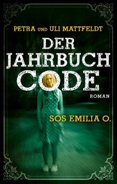 Der Jahrbuchcode - Mattfeldt, Petra; Mattfeldt, Uli