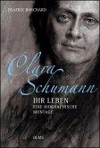 Clara Schumann - Ihr Leben. Eine biographische Montage.