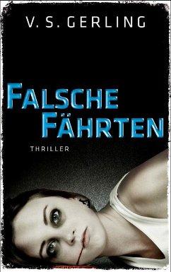 Falsche Fährten / Nicolas Eichborn und Helen Wagner Bd.2 - Gerling, V. S.