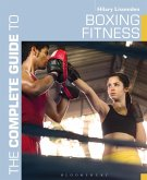 The Complete Guide to Boxing Fitness (eBook, ePUB)