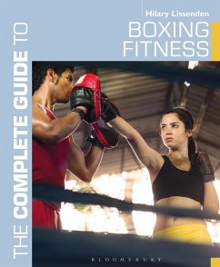 The Complete Guide to Boxing Fitness (eBook, ePUB) - Lissenden, Hilary