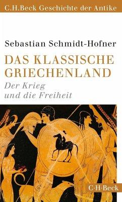 Das klassische Griechenland - Schmidt-Hofner, Sebastian