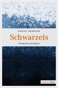Schwarzeis (eBook, ePUB) - Badraun, Daniel