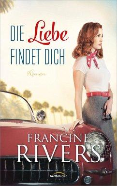 Die Liebe findet dich - Rivers, Francine