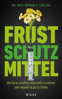 Frustschutzmittel - Szeliga, Roman F.