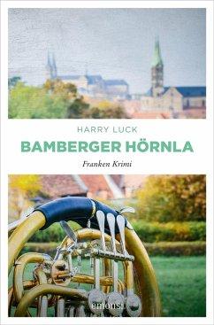 Bamberger Hörnla (eBook, ePUB) - Luck, Harry